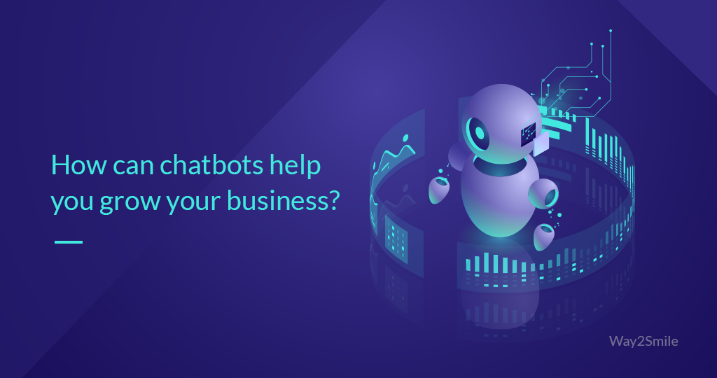 How can chatbots help you grow your business?